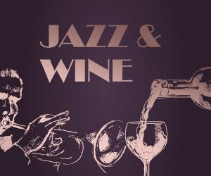 JAZZ & WINE TASTING