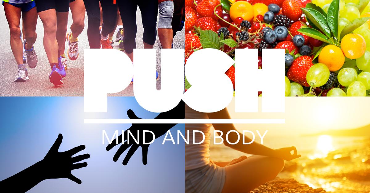 PUSH | MIND & BODY